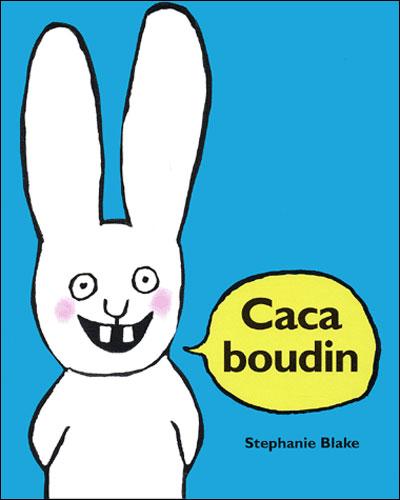 Livre enfant Stephanie blake - Caca boudin